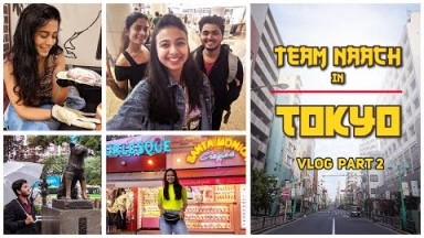 Chilling in Tokyo | Team Naach Vlog | Part 2