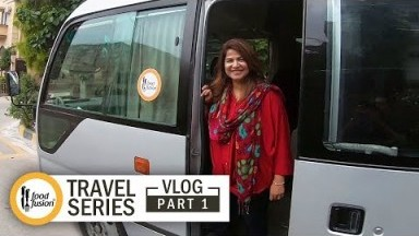 Karachi to Hunza Vlog Part 1 - Food Fusion Travel Series 2019