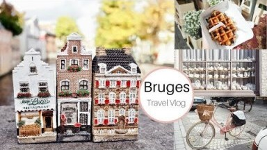 Bruges travel Vlog, A fairytale town.