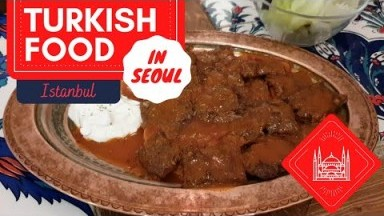 Turkish Food In Seoul, Istanbul(이스탄불) │Restaurant Review