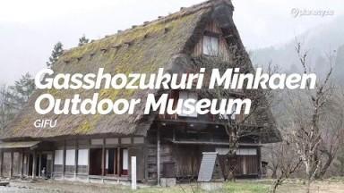 Gasshozukuri Minkaen Outdoor Museum, Gifu | Japan Travel Guide