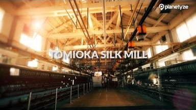 Tomioka Silk Mill, Gunma | One Minute Japan Travel Guide