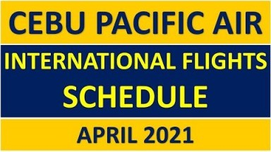 CEBU PACIFIC AIR International Flights Schedule for April 2021 includes Ticket Price   Travel Guide