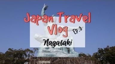 Nagasaki Adventures - Kyushu Japan Travel Vlog ep.3