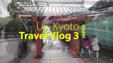 Japan Travel Vlog 3: Uji, Kyoto