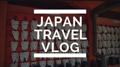 Japan Travel Vlog