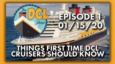 Things First Time Disney Cruise Line Cruisers Should Know | The DCL Show | 01/15/20